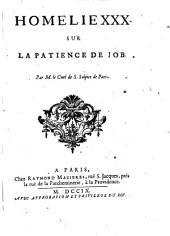 Homelie 1.-43. ... Par m. le curé de S. Sulspice de Paris: Homelie 30. sur la patience de Job. Par m. le curé de S. Sulpice de Paris, Volume30