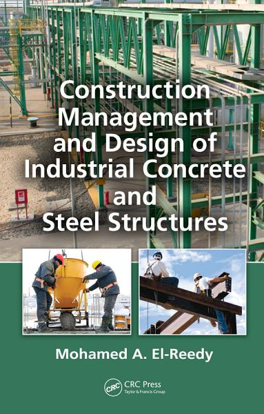 Construction Management and Design of Industrial Concrete and Steel Structures PDF