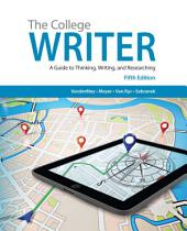 The College Writer: A Guide to Thinking, Writing, and Researching: Edition 5
