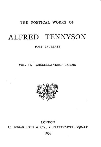 Download The poetical works of Alfred Tennyson   Vol 8 9 are of the 1878 ed  With  The dramatic works   c    Book