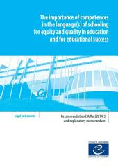 The importance of competences in the language(s) of schooling for equity and quality in education and for educational success - CM/Rec(2014)5 and explanatory memorandum