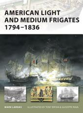 American Light and Medium Frigates 1794–1836