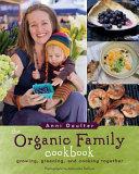The Organic Family Cookbook Book