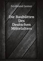 Die Bauh?tten Des Deutschen Mittelalters