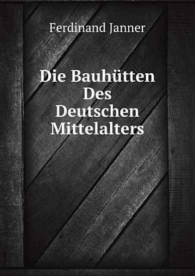 Die Bauh tten Des Deutschen Mittelalters PDF