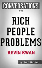 Summary of Rich People Problems by Kevin Kwan   Conversation Starters