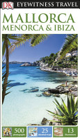 DK Eyewitness Travel Guide  Mallorca  Menorca   Ibiza PDF