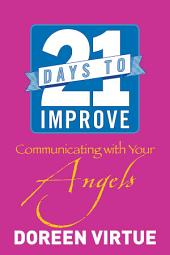 21 Days to Improve Communicating with Your Angels