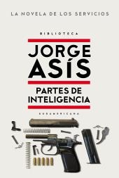Partes de inteligencia: La novela de los Servicios