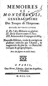 Mémoires de Montecuculi, généralissime des troupes de l'Empereur, divisés en trois livres