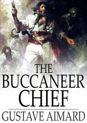 The Buccaneer Chief: A Romance of the Spanish Main