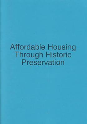 Affordable Housing Through Historic Preservation