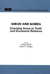 ASEAN and Korea: Emerging Issues in Trade and Investment Relations