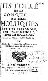 Histoire de la conquête des Isles Moluques par les Espagnols, par les Portugais et par les Hollandois, traduite de l'espagnol d'Argensola