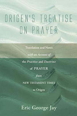 Origen s Treatise on Prayer