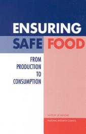 Ensuring Safe Food: From Production to Consumption