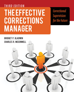 The Effective Corrections Manager  Correctional Supervision for the Future