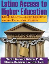 Latino Access to Higher Education: Ethinc Realities and New Directions for the Twenty-First Century