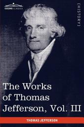 The Works of Thomas Jefferson: Notes on Virginia I, Correspondence 1780 - 1782
