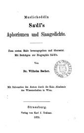Muslicheddîn Sa'dî's Aphorismen und Sinngedichte, zum ersten Male herausg. und übers. von W. Bacher