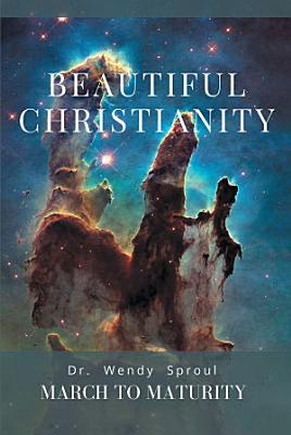 March to Maturity  Beautiful Christianity