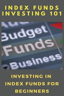 Index Funds Investing 101