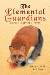 The Elemental Guardians: City of Thieves
