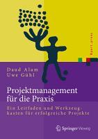 Projektmanagement f  r die Praxis PDF