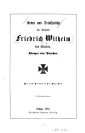 Reden und Trinksprüche Sr. Majestät Friedrich Wilhelm des Vierten, Königs von Preussen: mit dem Bildnisse Sr. Majestät