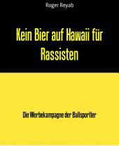 Kein Bier auf Hawaii für Rassisten: Die Werbekampagne der Ballsportler