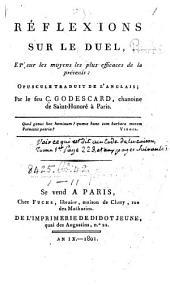 Réflexions sur le Duel ... Opuscule traduit de l'anglais; par le feu C. Godescard