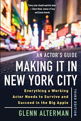 An Actor s Guide   Making It in New York City  Third Edition PDF