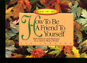 How to Be a Friend to Yourself PDF