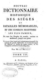 Nouveau dictionnaire historique des sìeges et batailles mémorables: et des combats maritimes les plus fameux, de tous les peuples du monde, Volume3