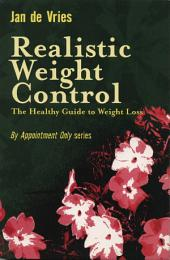 Realistic Weight Control: The Healthy Guide to Weight Loss