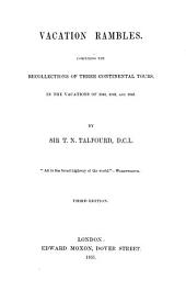 Vacation rambles: comprising the recollections of three continental tours, in the vacations of 1841, 1842, and 1843