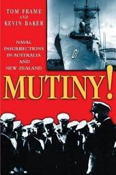 Mutiny!: Naval Insurrections in Australia and New Zealand