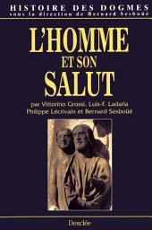 L'homme et son Salut: Histoire des dogmes -