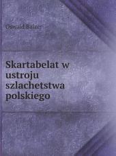 Skartabelat w ustroju szlachetstwa polskiego