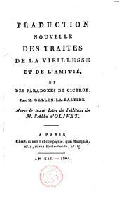 Traduction nouvelle des Traités De la vieillesse et De l'amitié et des Paradoxes de Cicéron