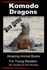Komodo Dragons For Kids   Amazing Animal Books for Young Readers PDF