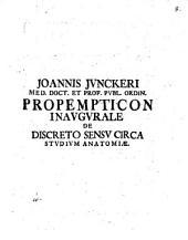 Joannis Junckeri ... Propempticon inaug. de discreto sensu circa studium anatomiae
