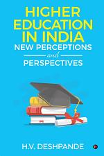 Higher Education In India: New Perceptions and Perspectives