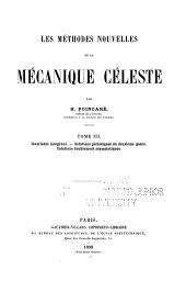 Les méthodes nouvelles de la mécanique céleste: Invariants intégraux. Solutions périodiques du deuxième genre. Solutions doublement asymptotiques. 1899