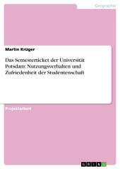 Das Semesterticket der Universität Potsdam: Nutzungsverhalten und Zufriedenheit der Studentenschaft