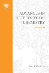 Advances in Heterocyclic Chemistry: Volume 60