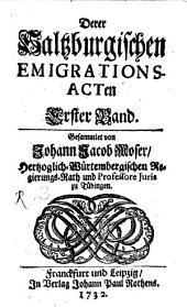 Die Saltzburgischen Emigrations-Acten: 1