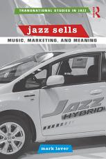 Jazz Sells  Music  Marketing  and Meaning PDF