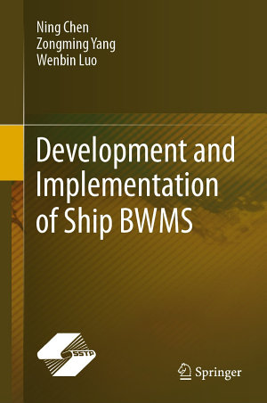 Development and Implementation of Ship BWMS