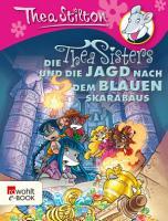 Die Thea Sisters und die Jagd nach dem blauen Skarab  us PDF